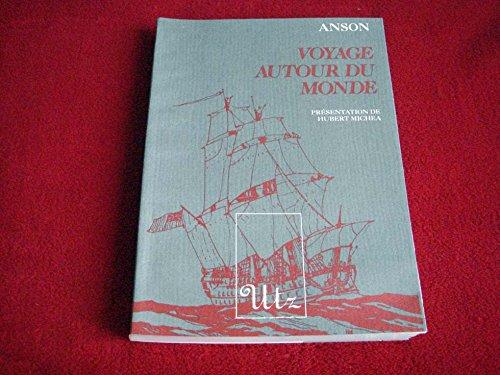 Voyage autour du monde (1740-1744 ): ANSON ( George ) [ Présentation de Hubert Michéa ]