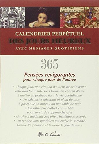 365 Pensées revigorantes pour chaque jour de l'année. Calendrier perpétuel des jours heureux avec messages quotidiens - François Garagnon