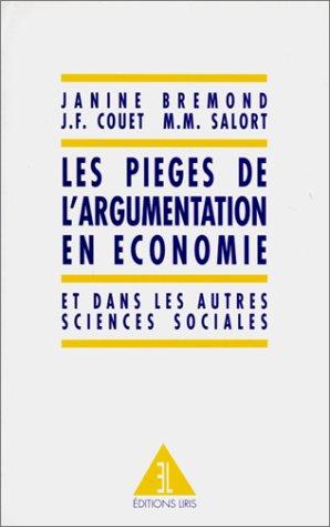 9782909420233: Les pièges de l'argumentation en économie et dans les autres sciences sociales