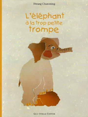 9782909421698: l'éléphant à la trop petite trompe