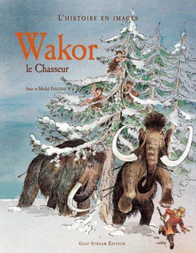 9782909421759: Wakor le Chasseur