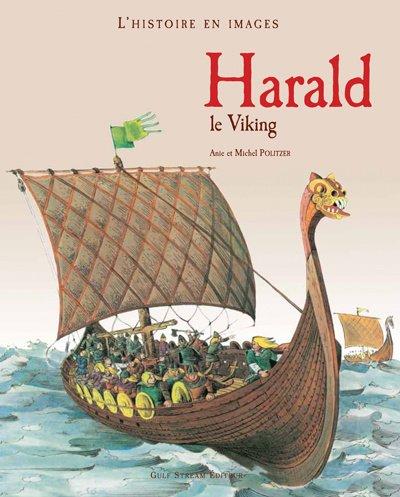 Harald le Viking: Politzer, Anie, Politzer,