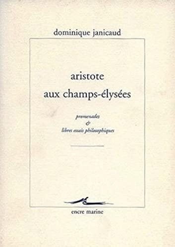 9782909422725: Aristote Aux Champs-Elysees: Promenades Et Libres Essais Philosophiques (Encre Marine) (French Edition)
