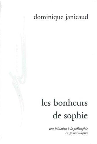 Les bonheurs de Sophie : Initiation à: Dominique Janicaud