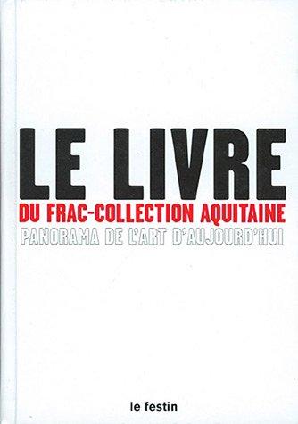 9782909423906: Le livre du FRAC-Collection Aquitaine : Panorama de l'art aujourd'hui