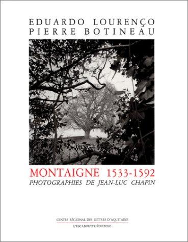 Montaigne 1533-1592 (French Edition) (9782909428017) by Lourenço, Eduardo; Botineau, Pierre