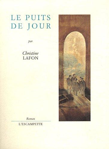 Le puits du jour (French Edition): Christine Lafon