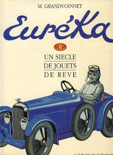 9782909450001: Eureka: Un siecle de jouets de reve (French Edition)