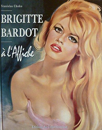 9782909450056: Brigitte Bardot à l'affiche