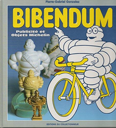Bibendum: Publicite et objets Michelin (French Edition): Gonzalez, Pierre-Gabriel