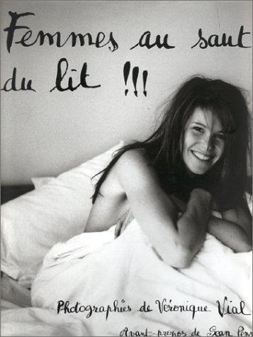 Femmes au saut du lit!!!: Véronique Vial