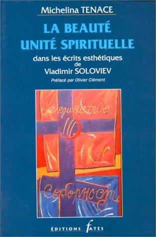 9782909452043: La beauté unité spirituelle dans les écrits esthétiques de Vladimir Soloviev