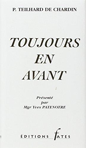Toujours en avant (9782909452111) by Teilhard De Chardin, Pierre