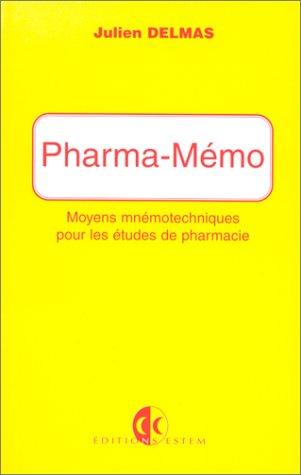 9782909455976: PHARMA-MEMO. Moyens mnémotechniques pour les études en pharmacie