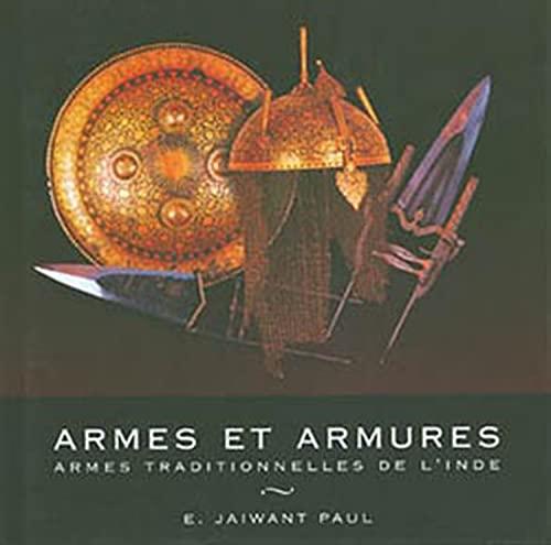 9782909458359: Armes et armures. Armes traditionnelles de l'Inde