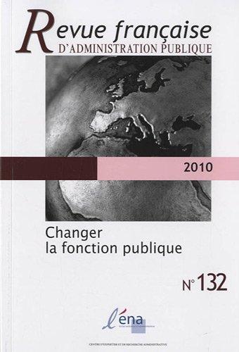 9782909460154: Revue française d'administration publique, N° 132/2010 : Changer la fonction publique