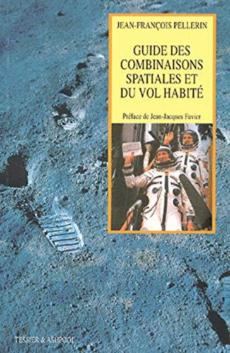 9782909467092: le guide des combinaisons spatiales et du vol habité