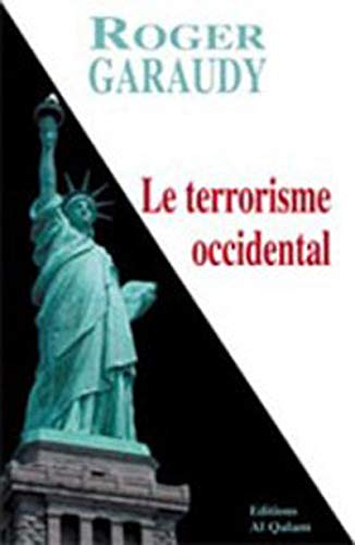 Le terrorisme occidental (French Edition) (2909469425) by Roger Garaudy