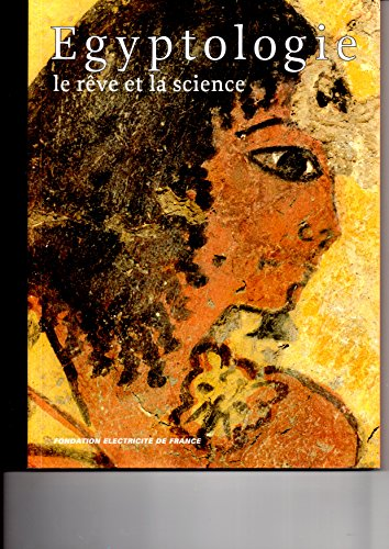 9782909484082: Egyptologie: Le Reve et La Science
