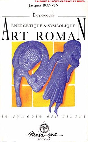 9782909507040: Dictionnaire énergétique et symbolique de l'art roman