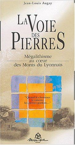 9782909507132: La Voie des Pierres : M�galithisme au coeur des Monts du Lyonnais