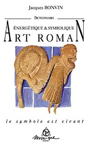 9782909507163: Dictionnaire énergétique et symbolique de l'art roman