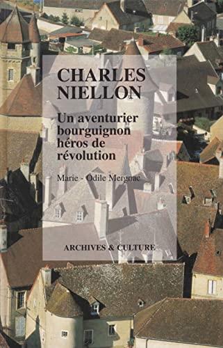 9782909530833: Charles Niellon. Un aventurier bourguignon héros de la Révolution
