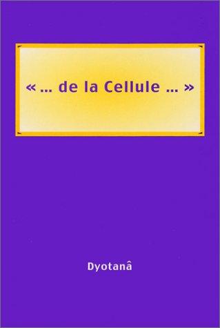 9782909539393: De la cellule...