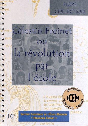 9782909540689: Célestin Freinet ou la révolution par l'école
