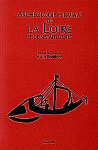 9782909550176: Archéologie fluviale de la Loire et de ses affluents : Table ronde du 9 février 1996, Cosne-sur-Loire, Nièvre