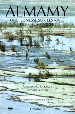 Almamy: Une Jeunesse Sur Les Rives Du: Yattara - Almamy