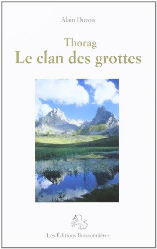 9782909557960: Thorag et le clan des grottes