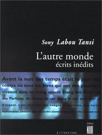 9782909571287: Sony Labou Tansi: L'Autre Monde Ecrits Inedits (French Edition)