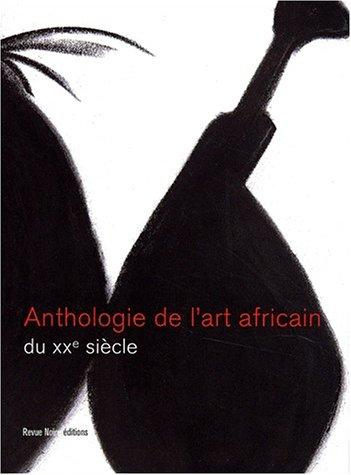 Anthologie des arts africains au XXe siècle