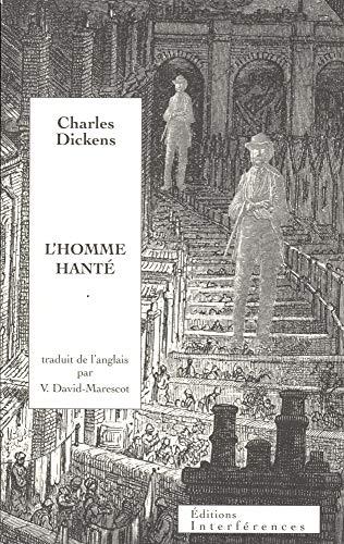 L'homme hanté: Charles Dickens