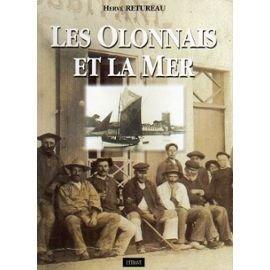 9782909599465: Les Olonnais et la mer : Une population maritime face à l'océan