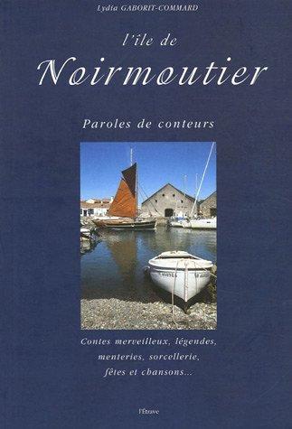 9782909599670: L'île de Noirmoutier : Paroles de conteurs