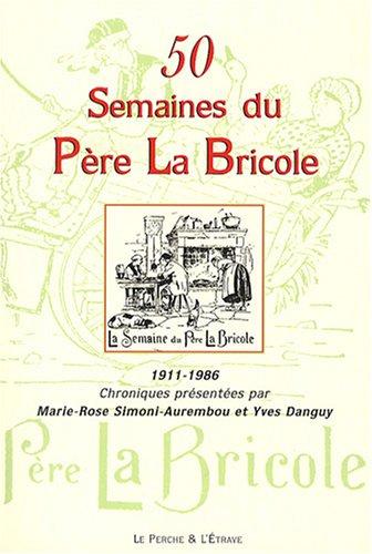 9782909599915: 50 semaines du Père La Bricole : 1911-1986