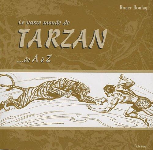 9782909599953: Le Vaste Monde de Tarzan...de a a Z