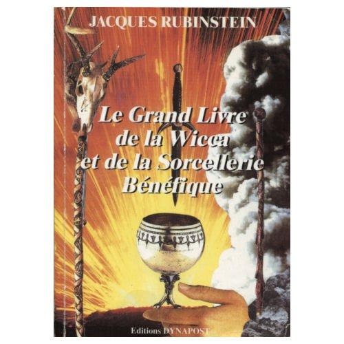 9782909606033: Le grand livre de la wicca et de la sorcellerie bénéfique