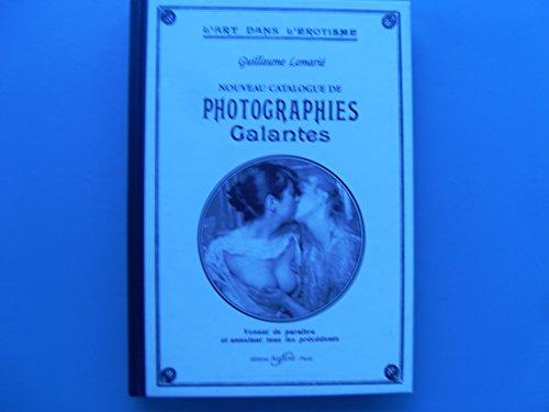 NOUVEAU CATALOGUE DE PHOTOGRAPHIES GALANTES. L'art dans l'erotisme: Lemarie, Guillaume