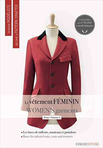 Women's Garments 2 (Become a Pattern Drafter Series) (English and French Edition): ESMOD