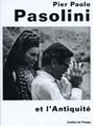 9782909618043: Pier Paolo Pasolini et l'Antiquité
