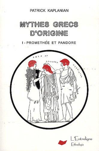 MYTHES GRECS D ORIGINE T01 PROMETHEE: KAPLANIAN PATRICK
