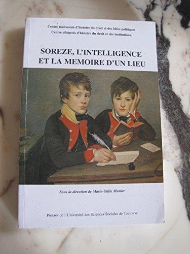 9782909628639: Sorèze, l'intelligence et la mémoire d'un lieu