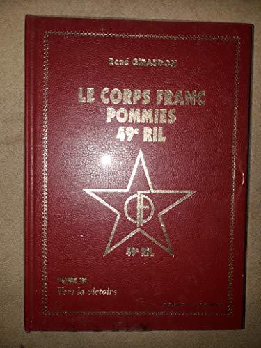 9782909635217: Vers la victoire : Historique du CFP 49e RIL (Le Corps franc Pommiès.)