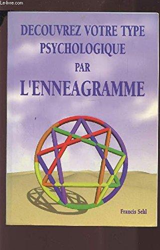 9782909651552: D�couvrez votre type psychologique par l'enn�agramme
