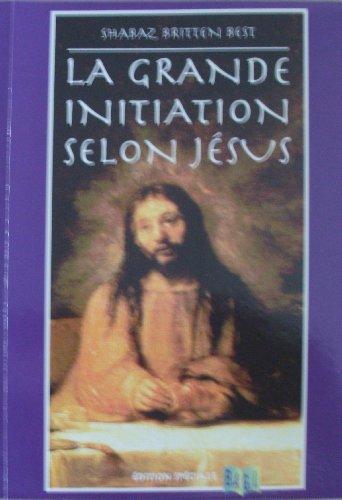 9782909652153: La grande initiation selon Jésus ou Le drame de l'âme