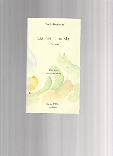 Les Fleurs Du Mal (Extraits) - Illustrations: Baudelaire