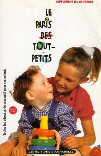 LE PARIS DES TOUT- PETITS 1996: COLLECTIF